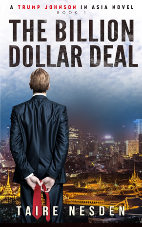 the billon dollar deal - A trump Johnson in Asia novel - Taire Nesden