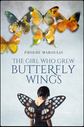 The girl who grew Butterfly wing by Phoebe Maroulis