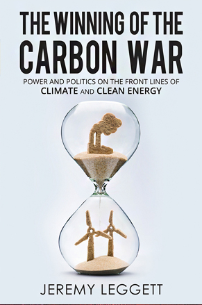 the winning of carbon war - Jeremy Leggett