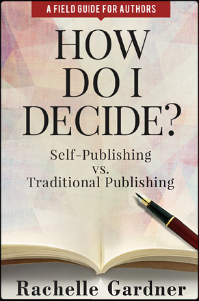 How do i decide? by Rachelle Gardner