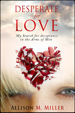 Desperate for love by Allison M. Miller