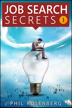 job search secrets by Phil Rosenberg