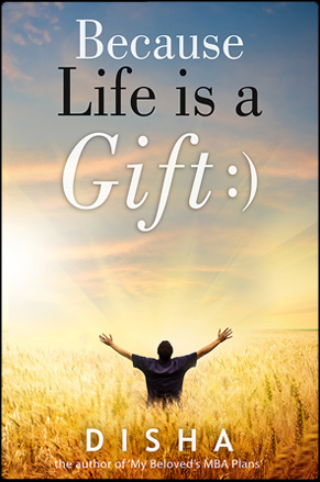 Because life is a gift by Disha