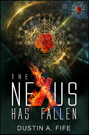 Nexus has falllen - Dustin A. Fife