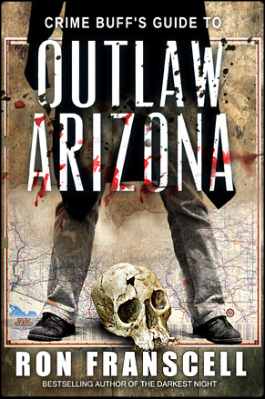 Outlaw Arizona by Ron Franscell
