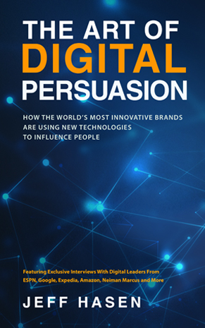The art of digital persuasion - Jeff Hasen