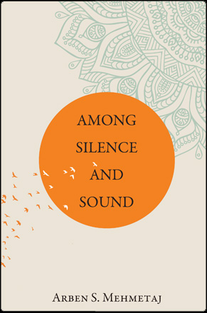 Among silence and sound - Arben Mehmetaj