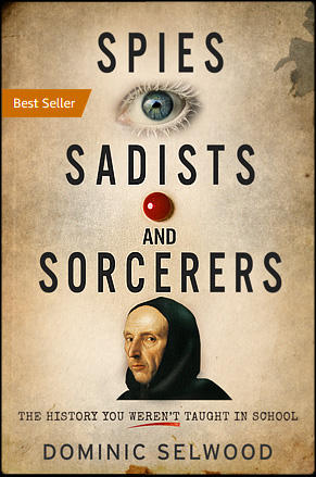 Spies Sadist and Sorcerers - Dominic Selwood